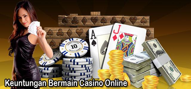 Kelebihan Bermain Judi Casino Online